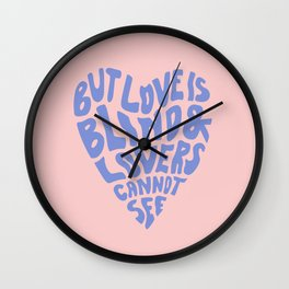 LOVE IS BLIND Wall Clock
