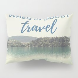 When in doubt - travel Pillow Sham