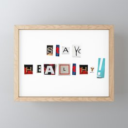 Anonymous Threatening Letter: Stay healthy! – Fight the Epidemic Framed Mini Art Print