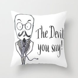 The Devil You Say! Throw Pillow