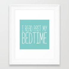 I read past my bedtime. Framed Art Print