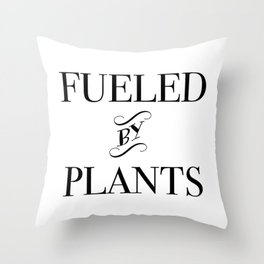 FUELED BY PLANTS (2) Throw Pillow
