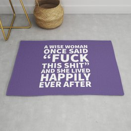 A Wise Woman Once Said Fuck This Shit (Ultra Violet) Rug
