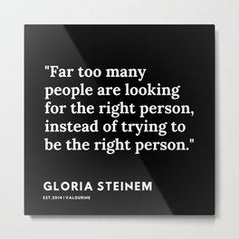16   | Gloria Steinem Quotes | 191202 Metal Print