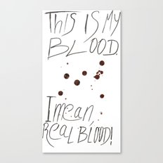 This is my Blood! Canvas Print