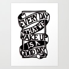 Good Day Art Print