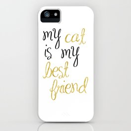 My cat is my best friend iPhone Case