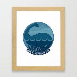 Don't Stop Believin'- Loch Ness Monster Framed Art Print
