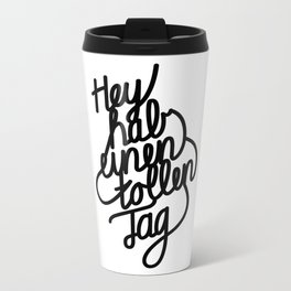 Have a great day black in german Metal Travel Mug