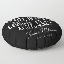 30  |  Terence Mckenna Quote 190516 Floor Pillow