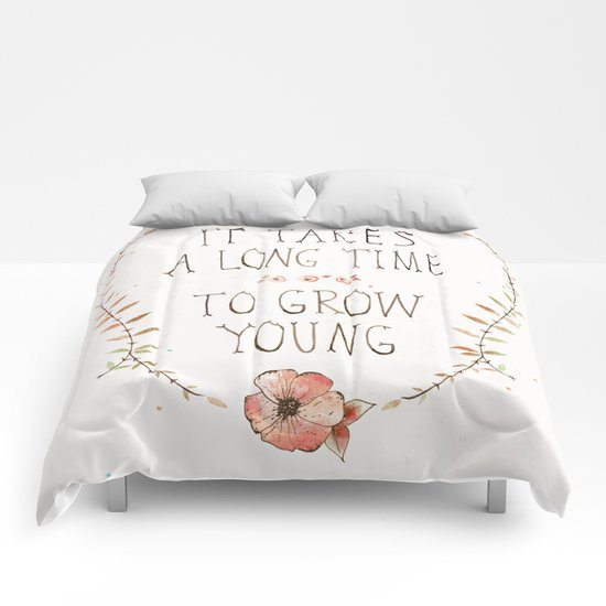 IT TAKES A LONG TIME TO GROW YOUNG Comforters