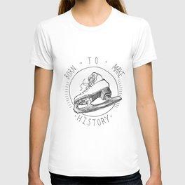 Born to Make History T-shirt