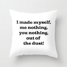 Me Nothing, You Nothing Throw Pillow