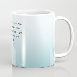 Zephaniah 3:17  The LORD your God is with you, the Mighty Warrior who saves. Coffee Mug