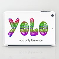 yolo iPad Cases featuring YoLo by  Alexia Miles photography