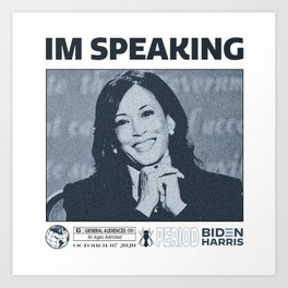 IM SPEAKING KAMALA HARRIS DEBATE  Art Print