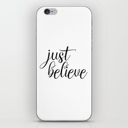 Just Believe, Wall Art, Quote Decor, Inspirational Quote, Motivational Quote, Inspiring, Bible Verse iPhone Skin