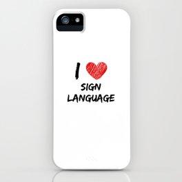 I Love Sign Language iPhone Case