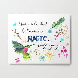 Those Who Don't Believe in Magic... Metal Print