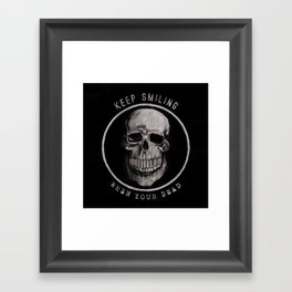 Keep Smiling when your dead II Framed Art Print