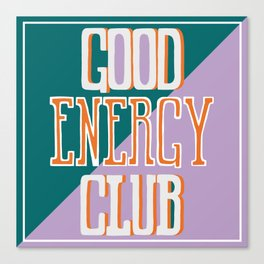 Good Energy Club- turquoise, orange, and lavender Canvas Print