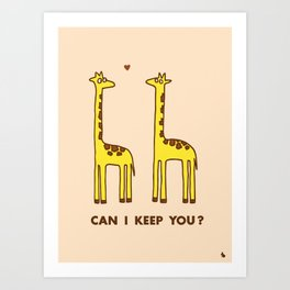 Can I keep you? Art Print