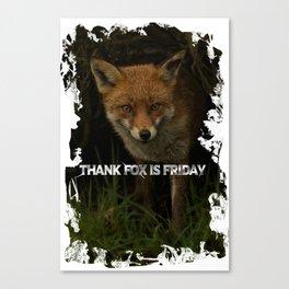 Thank Fox Is Friday Canvas Print