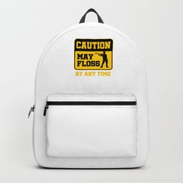 Caution May Floss Anytime Backpack