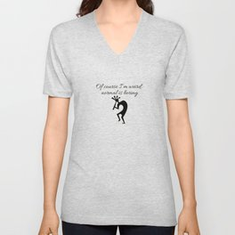 Of course I'm weird,  normal is boring Unisex V-Neck
