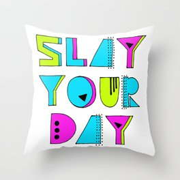 Slay Your Day Throw Pillow