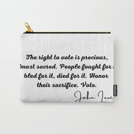 John Lewis rep, The right to vote is precious, almost sacred. People fought for it, bled for it, died for it. Honor their sacrifice. Vote. Carry-All Pouch