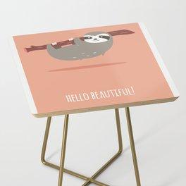 Sloth card - hello beautiful Side Table