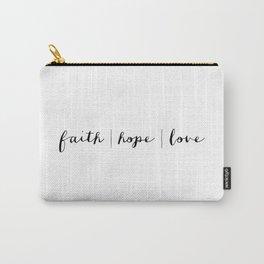 FAITH HOPE LOVE - B & W Carry-All Pouch