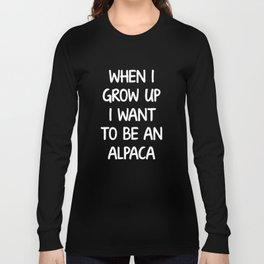 When I Grow Up I Want to Be an Alpaca Animal Long Sleeve T-shirt