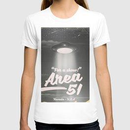 """For A Show"" Area 51 - Nevada U.S.A - UFO poster ( Mono) T-shirt"