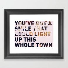 You've Got a Smile... Framed Art Print