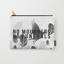 """No Mourners No Funerals"" Six of Crows by Leigh Bardugo Carry-All Pouch"
