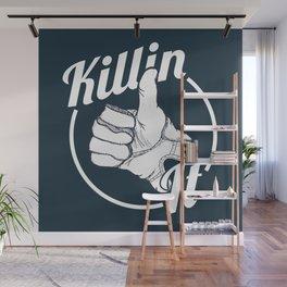 Killin It! Wall Mural