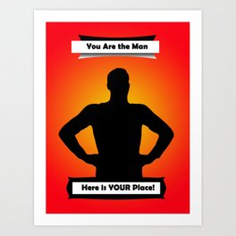 You are the man! Art Print