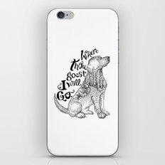 Where Thou Goest, I Will Go iPhone & iPod Skin