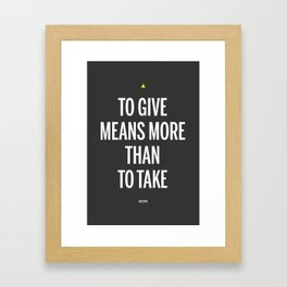 To Give Means More Than To Take Framed Art Print