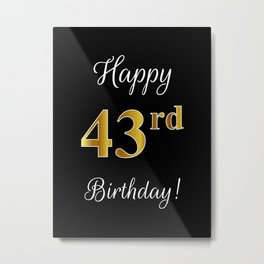 """Elegant """"Happy 43rd Birthday!"""" With Faux/Imitation Gold-Inspired Color Pattern Number (on Black) Metal Print"""