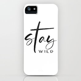 stay wild print,stay wild my child,kids room decor,baby print,sarcasm quote,funny print iPhone Case