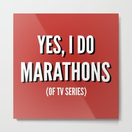 Yes, I Do Marathons Metal Print