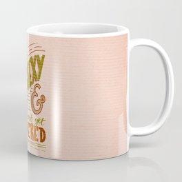 Stay Sexy & Don't Get Murdered Coffee Mug