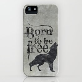 Born to be free wolf illustration iPhone Case