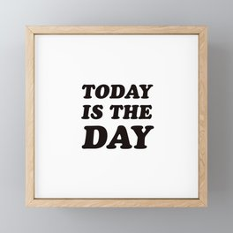 TODAY IS THE DAY Framed Mini Art Print