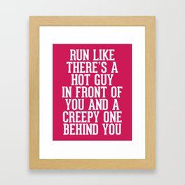 Hot Guy In Front Funny Running Quote Framed Art Print
