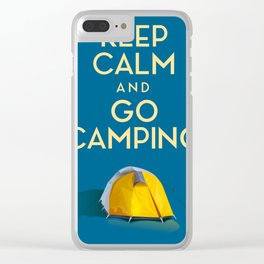 Keep Calm And Go Camping Clear iPhone Case