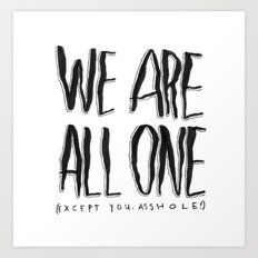 WE ARE ALL ONE 2 Art Print
